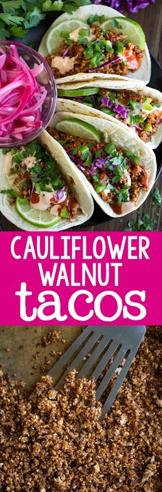 Cauliflower Walnut Tacos Cauliflower Walnut Tacos - Vegetarian and Vegan - These healthy Cauliflower Walnut Tacos are filled with a tasty seasoned taco meat (that's totally vegetarian - whoo!) and all your favorite taco toppings! Best Vegetarian Recipes, Easy Delicious Recipes, Mexican Food Recipes, Ethnic Recipes, Vegetarian Food, Healthy Recipes, Healthy Side Dishes, Side Dish Recipes, Dinner Recipes