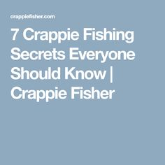 7 crappie fishing secrets every crappie lover should know. Get to know the crappie secrets and useful tips for catching crappie. Crappie Rigs, Crappie Fishing, Fish Chart, Fishing Stuff, Fisher, The Secret, Helpful Hints, Useful Tips