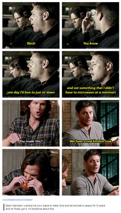 Remember, too, that dean is old enough to remember home-cooked meals (that's his heaven...) and that he had it once before... with Lisa & Ben (remember him grilling?)