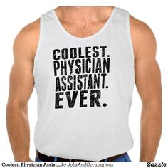 Coolest Physician Assistant Ever Tanks Tank Tops