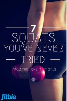 The #ToneItUp girls have 7 squats that can TOTALLY change your backside. Are you ready? | Fitbie.com