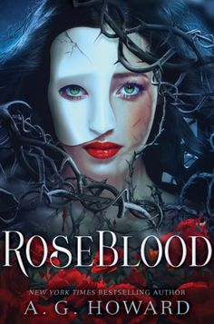 It's Live!! Cover Reveal: ROSEBLOOD by A.G. Howard + Giveaway (US Only) - The Official YABC Blog
