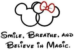 Smile, breathe and believe in magic