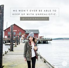 We won't ever be able to keep up with the unrealistic. Proverbs 31 Ministries, Online Bible Study, Lysa Terkeurst, Keep Up, Favorite Quotes, Inspirational Quotes, Sayings, Twitter, Amen