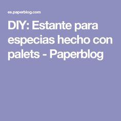 DIY: Estante para especias hecho con palets - Paperblog