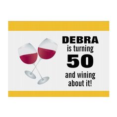 Shop Turning 50 & Wining with Red Wine Glasses Yard Sign created by Personalize it with photos & text or purchase as is! Custom Yard Signs, Turning 50, Red Wine Glasses, Corrugated Plastic, Sign Display, Outdoor Signs, Advertising Signs, Wine Drinks, Wine Tasting