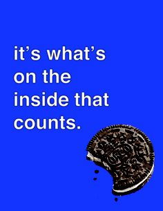 oreos! it's what on the inside that counts