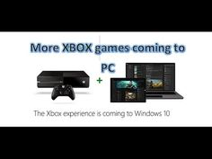 More Xbox One games coming to PC (Windows 10)