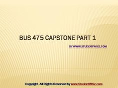 In every week, there will be Bus 475 final exam on which students will have to appear to test their knowledge and level of understanding. The students will also be provided some simulation practices in which the artificial situation will be provided to the students, and these will be asked to enact according to the situation considering ethics in mind.