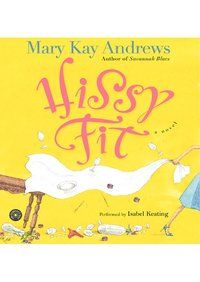 Hissy Fit Audiobook By Mary Kay Andrews - Playster