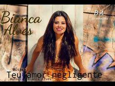TEU AMOR NEGLIGENTE - Biancah Alves