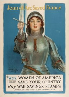 COFFIN, Haskell. Joan of Arc saved France. Printed by US Printing & Litho Co. NY, 1914-1918. #propaganda #vintage #poster