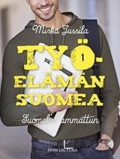 Työelämän suomea / Mirka Jussila.