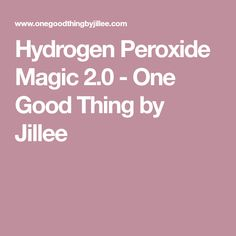 Hydrogen Peroxide Magic 2.0 - One Good Thing by Jillee