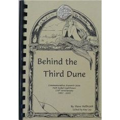 Behind the Third Dune - Commemorative Souvenir Issue - Port Isabel Lighthouse - Anniversary - Wonderful work of local history. Texas History, Local History, Port Isabel, Dune, Lighthouse, Third, Trail, Tropical, Anniversary