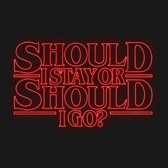 Should I Stay or Should I Go? T-Shirt Stranger Things The Clash