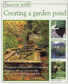 Creating a Garden Pond (The Success With Series): Peter Stadlemann, Lesley Young: 9781853915932: Amazon.com: Books