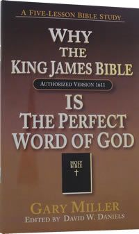 Why the King James Bible is the Perfect Word of God - By Gary Miller