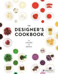 Designer's Cookbook: 12 Colors, 12 Menues - Prestel Publishing - domino.com