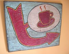 Coffee Sign Painting on wood by Candy Pegram