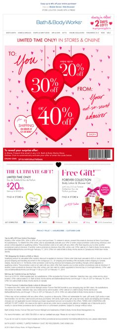 Sent: 2/12/14 SL:'Hey Lovebird! Enjoy Up To 40% Off - In Stores & Online!' Fun Valentine's Day themed email from Bath & Body Works. I like how they incorporated the holiday into their header
