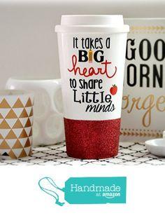 It Takes a Big Heart To Shape Little Minds, Teacher Gift, Teacher Mug, Custom Glitter Mug, Glitter Mug, Teacher Quote, Teacher Tumbler from Love In The City Shop! https://www.amazon.com/dp/B01G7RTZG4/ref=hnd_sw_r_pi_dp_.KaCxb79ZS4T7 #handmadeatamazon