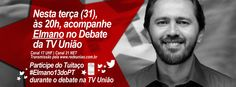 Nesta terça (31), tem debate na TV União, às 20h! Assista e participe do tuitaço #Elmano13doPT!