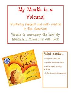 My Mouth is a Volcano! - Practicing self-control in the classroom.  Activities and visuals to accompany the book!