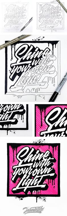 """Shine with your own light"" El Juantastico Hand lettering"