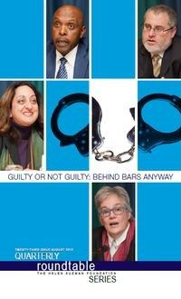 Guilty or Not Guilty: Behind Bars Anyway - Roundtable publication