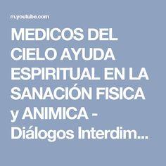 MEDICOS DEL CIELO AYUDA ESPIRITUAL EN LA SANACIÓN FISICA y ANIMICA -  Diálogos Interdimensionales e0abf29286569