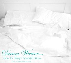 Slim Tip: How to Sleep Your Way to Skinny {so interesting}