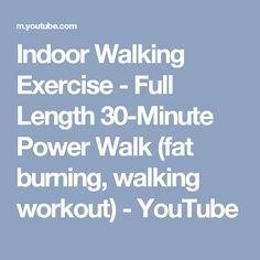Indoor Walking Exercise - Full Length 30-Minute Power Walk (fat burning, walking workout) - YouTube
