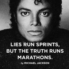 """Lies run sprints but truth runs marathons"" -Michael Jackson Mj Quotes, Faith Quotes, Inspirational Quotes, Qoutes, Michael Jackson Quotes, Michael Jackson Bad Era, Hee Man, King Of Music, Work Motivation"