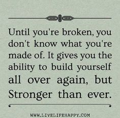 I'm trying to build myself back up stronger, I still have hope so there is still a chance.