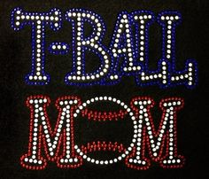 Check out this item in my Etsy shop https://www.etsy.com/listing/208925800/t-ball-mom-bling-rhinestone-shirt