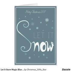 Shop Let It Snow Magic Blue Card created by Christmas_Gifts_Star. Let It Snow, Let It Be, Mery Chrismas, Folded Cards, Photo Cards, Special Gifts, Christmas Cards, Magic, Invitations