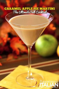 Caramel Apple Pie Martini ~ The Ultimate Fall Cocktail