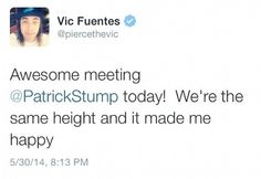 If he is as tall as Patrick Stump, then I am taller than Vic Fuentes. Patrick Stump, Pierce The Veil, Pete Wentz, Fall Out Boy, Emo Bands, Music Bands, Music Is Life, My Music, House Music