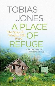 From 2.80:A Place Of Refuge: An Experiment In Communal Living  The Story Of Windsor Hill Wood | Shopods.com