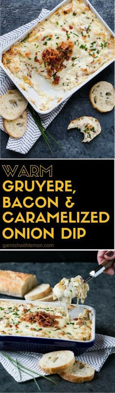 Warm gruyere, bacon, and caramelized onion dip