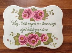 THIS HAND PAINTED ONE OF A KIND WOOD PLAQUE IS 15.5 x 11.5 x 1 inch THICK. GREAT GIFT. ROSES ARE A BEAUTIFL PINK WITH DETAILED GREEN LEAVES. GREAT GIFT FOR HOUSEWARMING PARTY, NEW HOME, ST PATRICKS DAY, WEDDING GIFT
