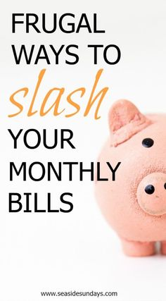 Budget need trimming? Ease the pain with these fantastically frugal tips for cutting your household bills www.seasidesundays.com