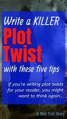 Five tips for writing a killer plot twist writing tips plot twist a well told story how to plot a book how to write a book plotting Creative Writing Tips, Book Writing Tips, Writing Resources, Writing Help, Writing Skills, Writing Prompts, Story Prompts, Writing Goals, Writer Tips