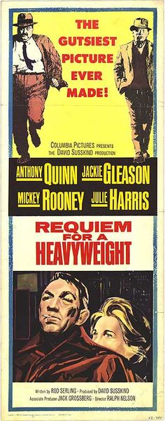 """Requiem for a Heavyweight"" (1962)~ Starring Anthony Quinn, Jackie Gleason, and Mickey Rooney. A touching and realistic movie about the life and struggles of a former heavyweight champ and his manager and trainer."