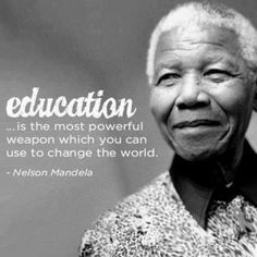 """""""Education is the most powerful weapon which you can use to change the world."""" - Nelson Mandela """"Education is the most powerful weapon which you can u. Education Quotes For Teachers, Quotes For Students, Quotes For Kids, Great Quotes, Primary Education, Nelson Mandela Day, Nelson Mandela Quotes, Motivational Quotes, Funny Quotes"""