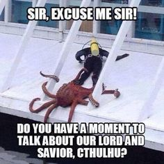 Excuse Me Sir, do you have a moment to talk about our Lord and Saviour, Cthulhu? | Excuse Me Sir, Do You Have a Moment to Talk About Jesus Christ? | Know Your Meme