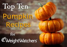 Top 10 Pumpkin Weight Watchers Recipes | It Sux to be Fat