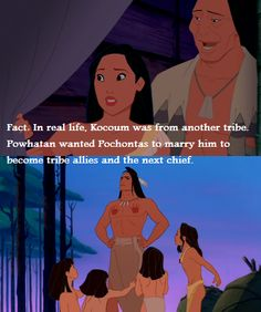Disney fact- in real life modicum was from another tribe. Powhatan wanted pocohontas to m Harry him to become tribe allies and the next cheif