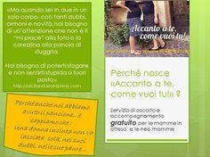 Servizi specialistici gratuiti per le mamme http://www.eppela.com/ita/projects/869/accanto-a-te-come-vuoi-tu …